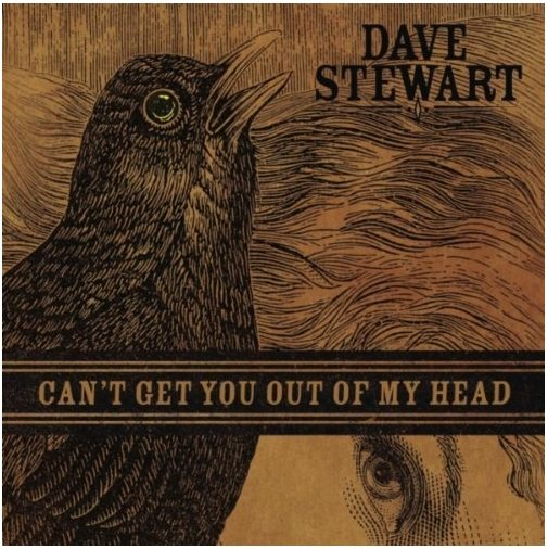 Can't Get You Out Of My Head To Be Dave Stewart's First Single From The Blackbird Diaries