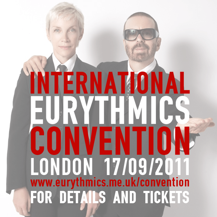 Announcing The International Eurythmics Convention For Fans Of Eurythmics, Annie Lennox and Dave Stewart