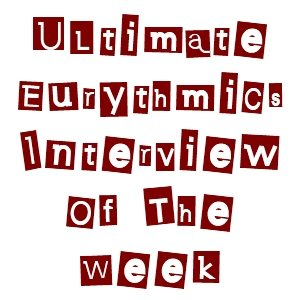 Interview Of The Week: Eurythmics – Annie Lennox's Greatest Hits Promo Interview