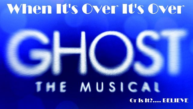 When It's Over It's Over…. Or Is It?  Ghost The Musical's Final Shows In London