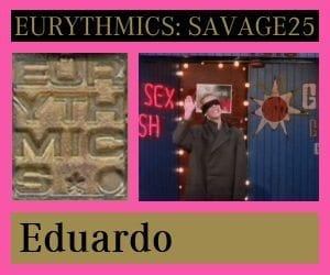 Eurythmics: Savage25: A Fans Perspective – Eduardo Micet