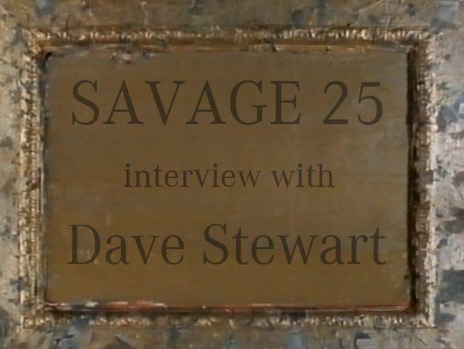 SAvage 25 Dave Stewart Interview Logo