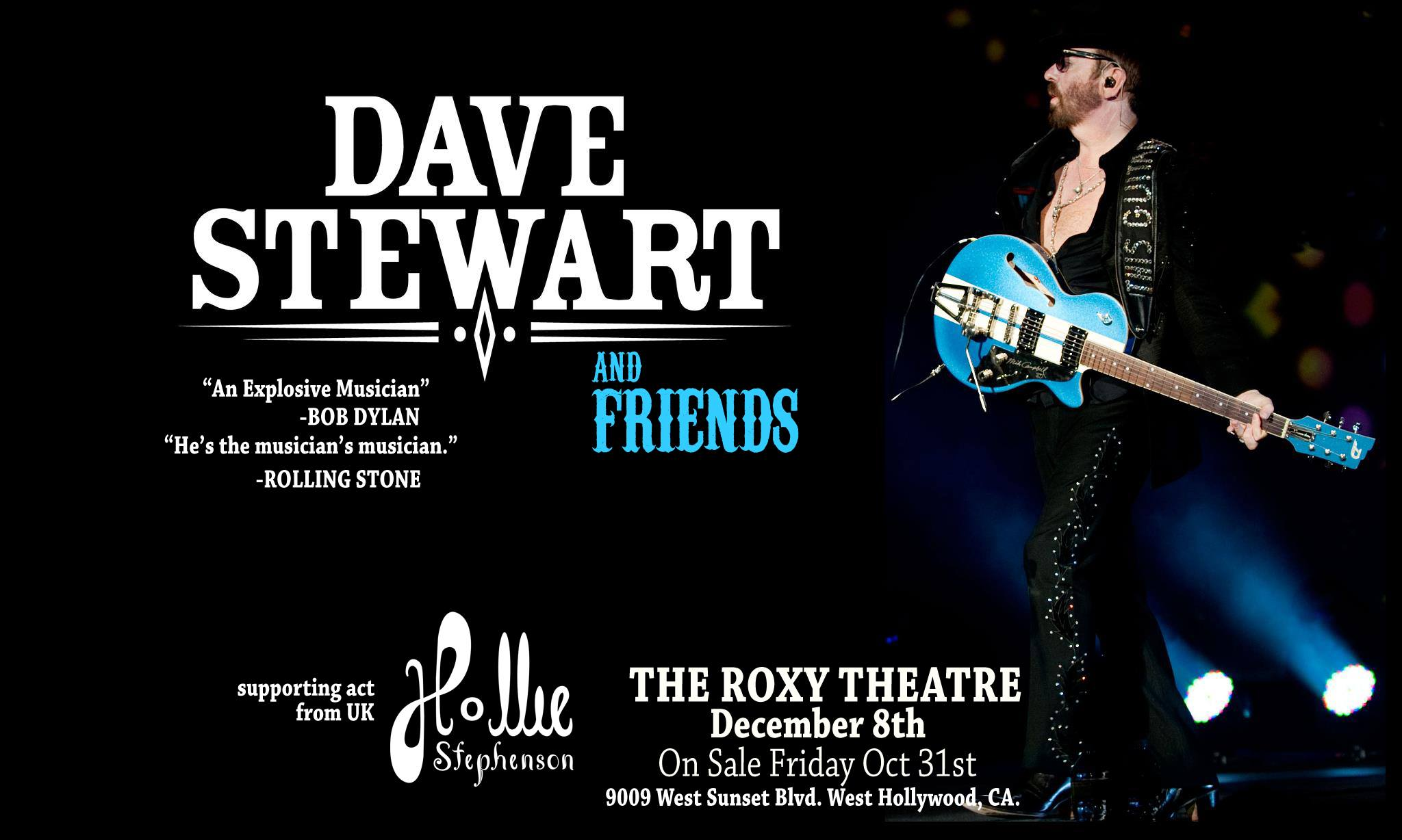 Catch Dave Stewart live at The Roxy this evening in Los Angeles along with some fabulous new artists!