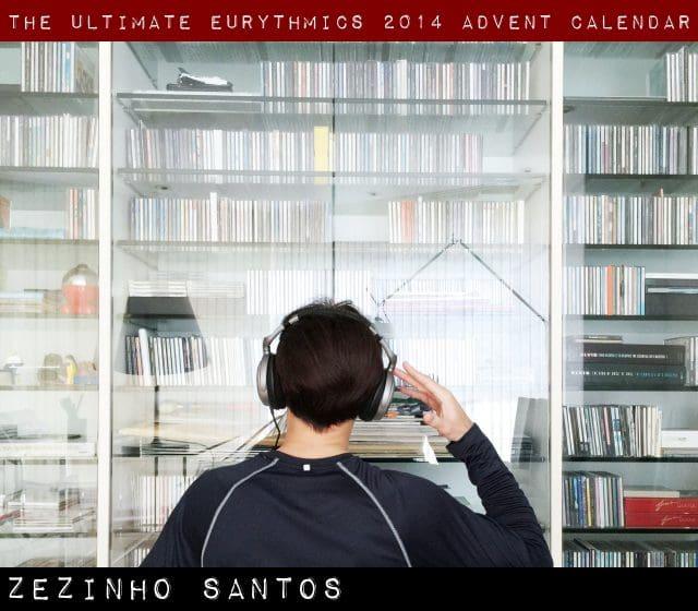 Day 22 – Ultimate Eurythmics Advent Calendar 2014 – Zezinho Santos