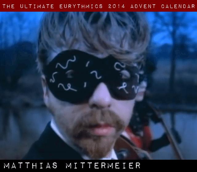 Day 22 – Ultimate Eurythmics Advent Calendar 2014 – Matthias Mittermeier