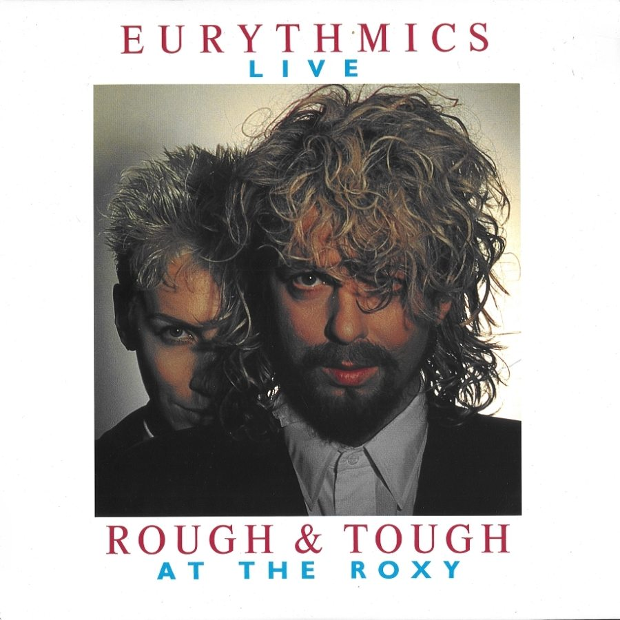 Eurythmics Live Rough Tough At The Roxy