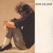 Lyrics for I Cry Too by Dave Stewart And Bob Geldof from the single I Cry Too