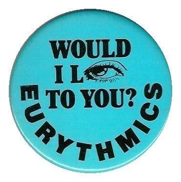 Memorabilia Badges Eurythmics Be Yourself Tonight 09