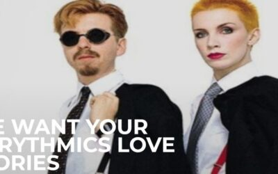Sony Legacy want your Eurythmics love stories!